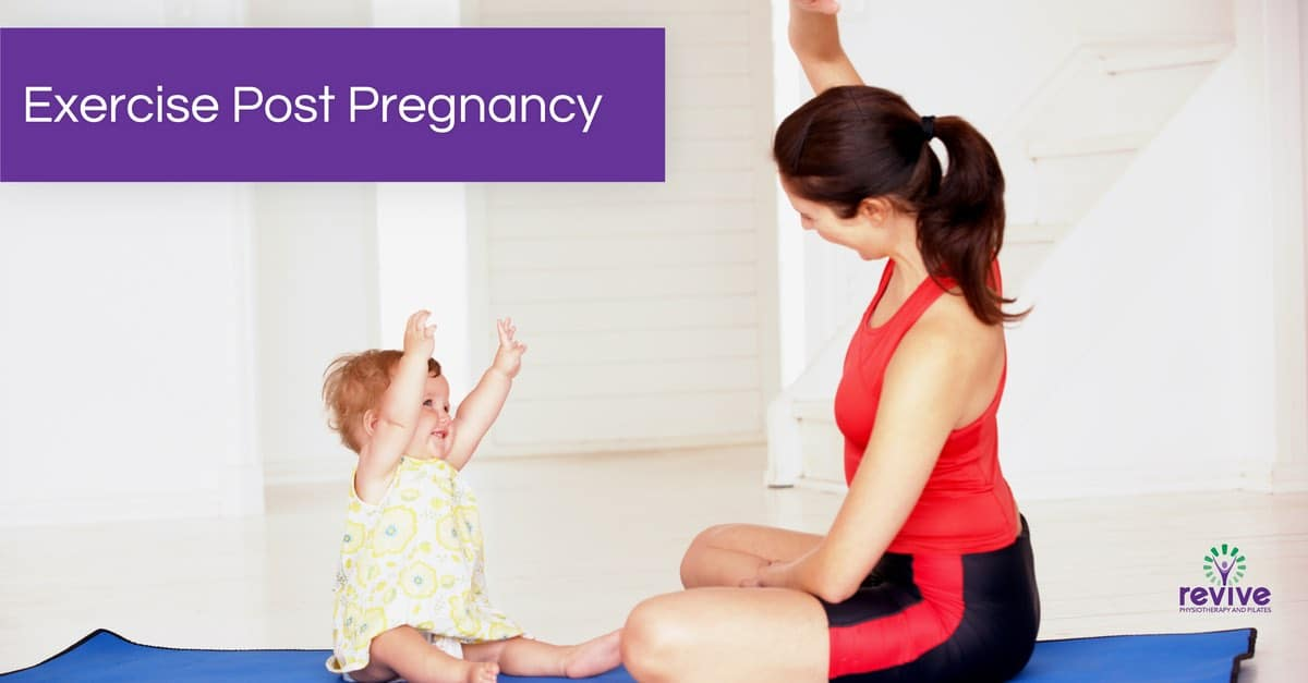 Exercise Post Pregnancy - Revive Physiotherapy and Pilates