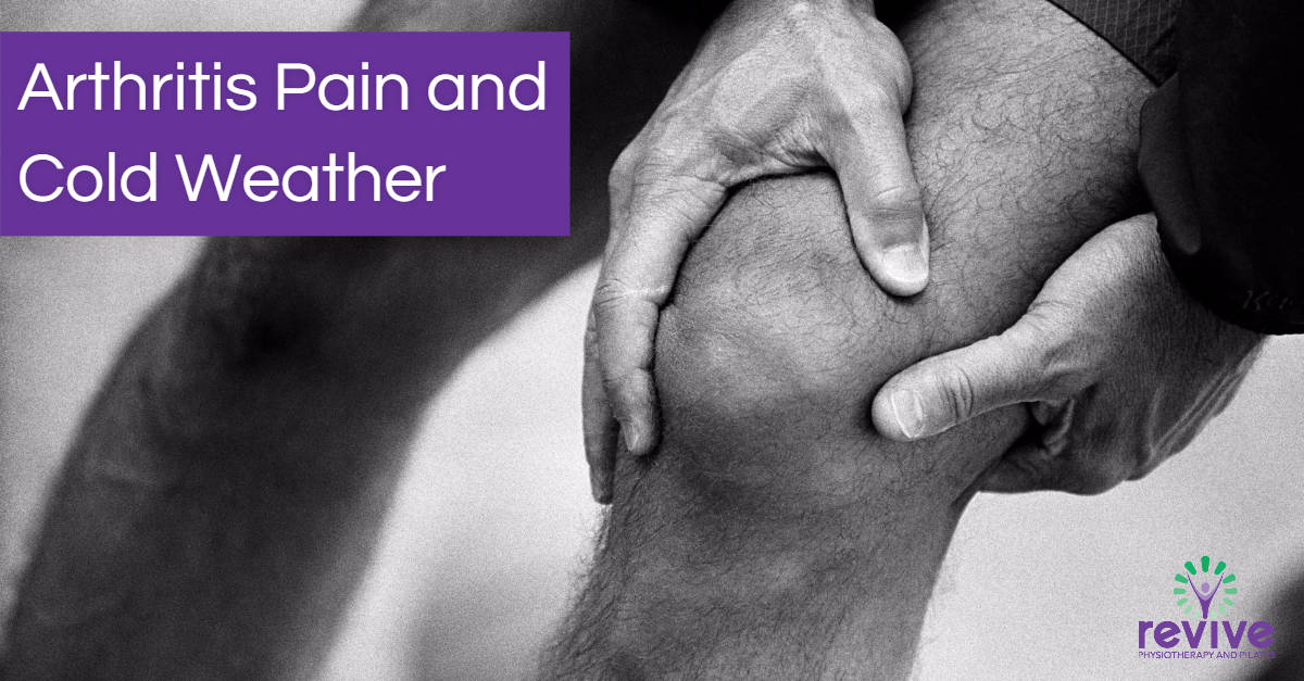 Arthritis Pain and Cold Weather - Revive Physiotherapy and Pilates