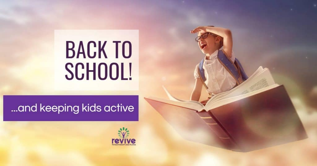 Back to school and keeping kids active - Revive Physiotherapy and Pilates
