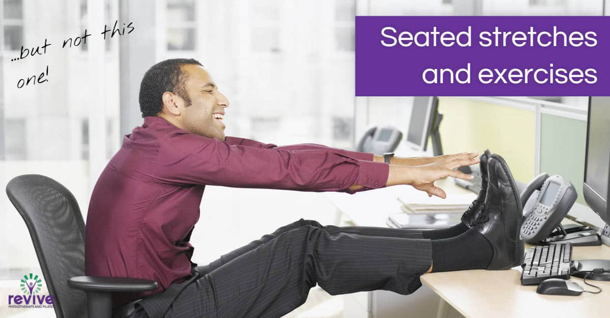 Seated stretches and exercises - Revive Physiotherapy and Pilates