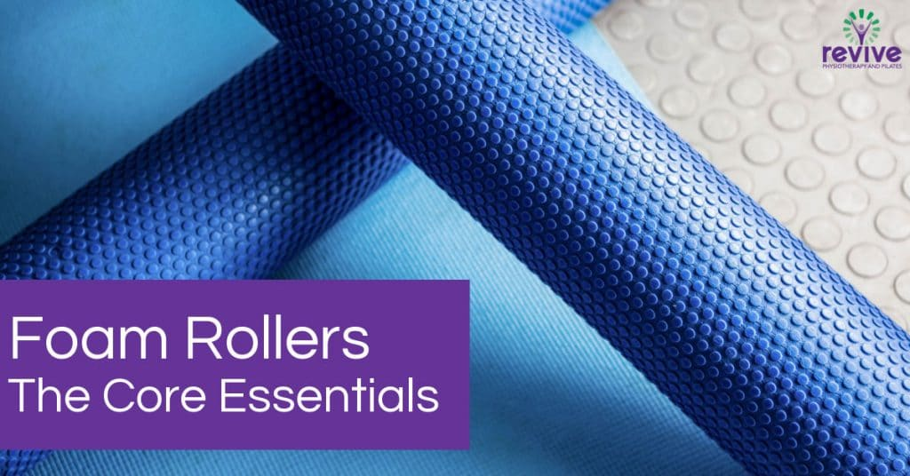 Foam Rollers - The Core Essentials