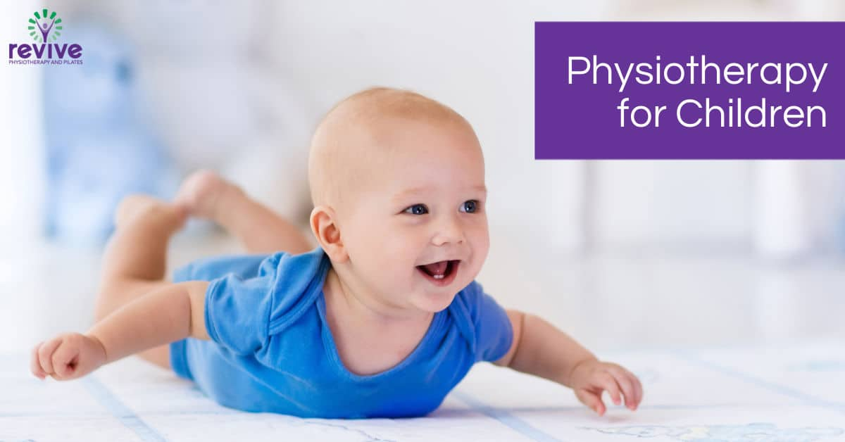 Physiotherapy for Children - Revive Physiotherapy and Pilates